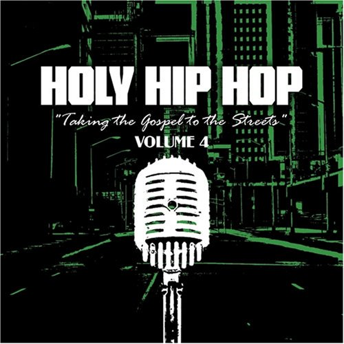 Holy Hip Hop: Taking Gospel to the Streets 4