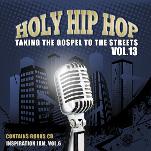 Holy Hip Hop: Taking the Gospel to Street 13