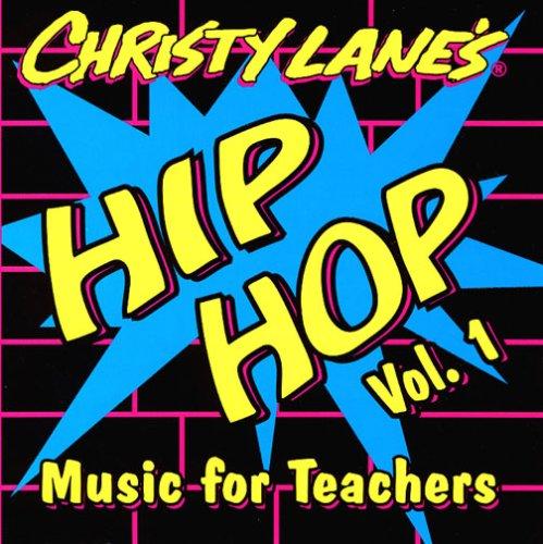 Christy Lane's Hip Hop Music for Teachers Vol. 1