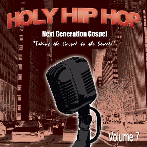 Holy Hip Hop: Next Generation Gospel 7