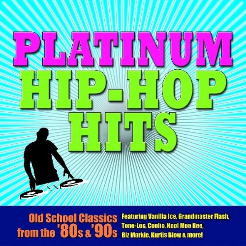 Platinum Hip Hop Hits: Old School Classics